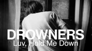 Download Lagu Drowners - Luv, Hold Me Down (audio) Mp3