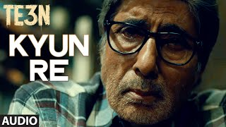 Nonton Kyun Re Full Song  Audio    Te3n    Amitabh Bachchan  Nawazuddin Siddiqui  Vidya Balan   T Series Film Subtitle Indonesia Streaming Movie Download