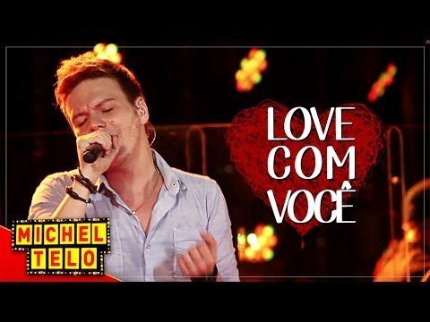 Michel Teló - Love Com Você (Vontade) lyrics