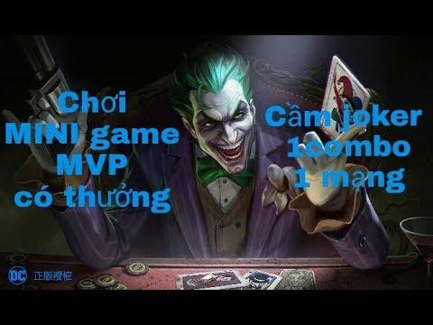 Chơi Mini game MVP Là có thưởng và cái kết...cầm joker 1 com bo 1  mạng - Thời lượng: 23 phút.