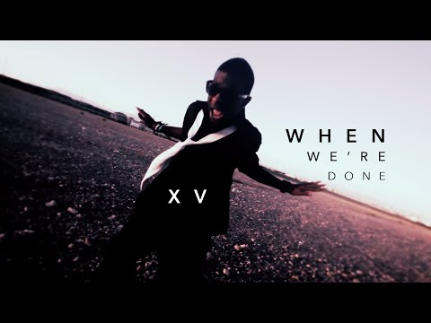 XV - When We're Done (2011)