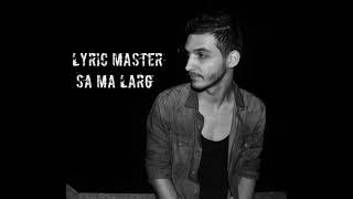 Lyric Master - Sa Ma Larg 2013