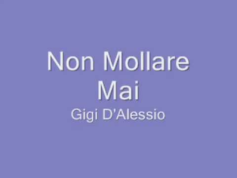 , title : 'Gigi D'Alessio - Non Mollare Mai + Lyrics video'