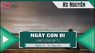 [ OFFICIAL MP3 ] Ngày Con Đi - Hz Nguyễn 「Video Lyrics」 Link MP3 Keeng.vn ...