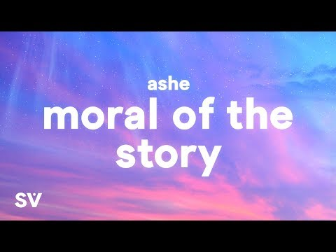 Ashe - Moral of the Story (Lyrics) - some mistakes get made thats alright thats okay