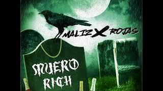 MUERO RICH -MALIZ X ROJA$ (prod. clack erre mu$ic)
