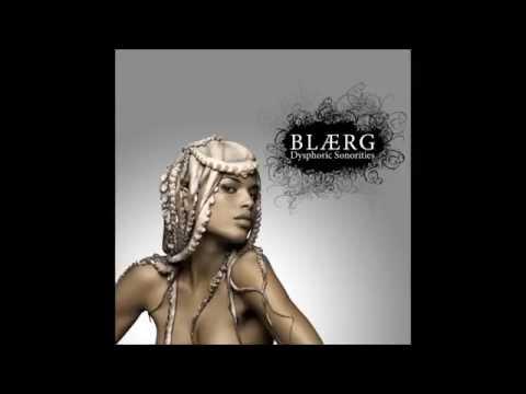 BLÆRG - Unmitigated Verbosity