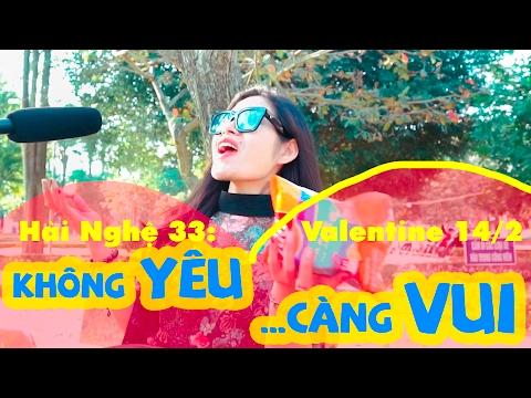 Hài Nghệ 33 Valentine 14/2 | KHÔNG YÊU CÀNG VUI