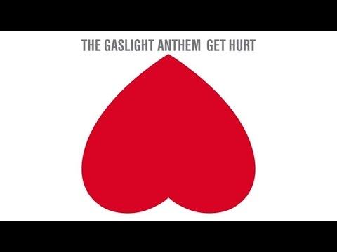 The Gaslight Anthem - Get Hurt [Audio] - THE GASLIGHT ANTHEM