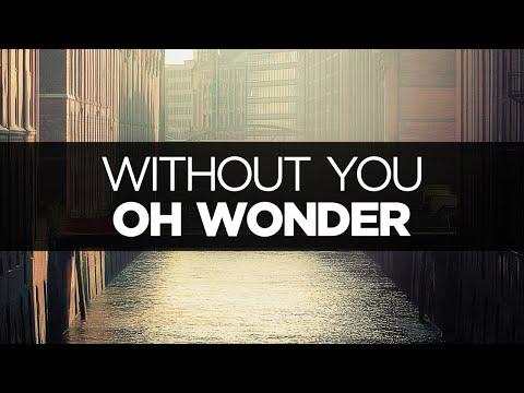 Download [LYRICS] Oh Wonder - Without You MP3