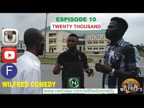 Twenty Thousand-WILFRED's COMEDY (episode 10)