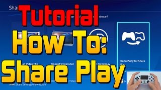 TUTORIAL: How To Use Share Play On PS4 (Firmware Update 2.00) Walkthrough Guide