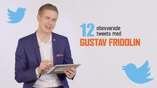 12 obesvarade tweets med Gustav Fridolin