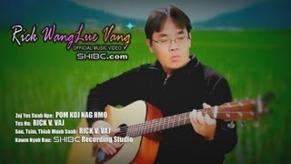 "Suab Hmong Entertainment: Rick Wanglue Vang's Official Music Video ""POM KOJ NAG HMO"""