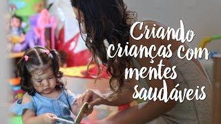 Criando crianças com mentes saudáveis
