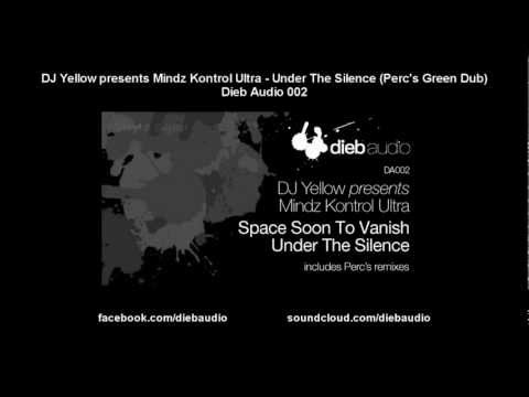 DJ Yellow pres. Mindz Kontrol Ultra - Under The Silence (Perc's Green Dub) - Dieb Audio 002