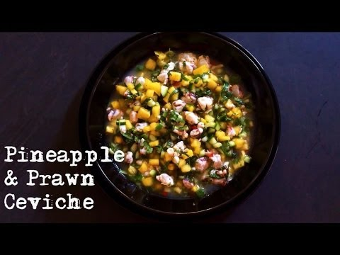 How to make a Delicious Pineapple and Prawn Ceviche.