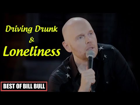 Walk Your Way Out : Driving drunk and Loneliness || Bill Burr