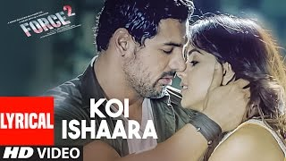 Koi Ishaara Video Song Lyrical Force 2 John Sonakshi