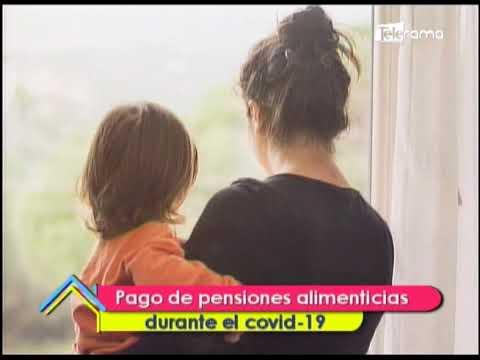Pago de pensiones alimenticias durante el covid-19