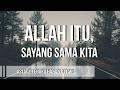 Download Lagu ALLAH SAYANG SAMA KITA - UST. TENGKU HANAN ATTAKI, LC Mp3 Free
