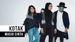 Video KOTAK - Masih Cinta (Official Music Video) MP3, 3GP, MP4, WEBM, AVI, FLV Februari 2018