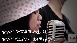 PHYLAPROJECT - Yang Patah Tumbuh Yang Hilang Berganti [ Original song by Banda Neira ]
