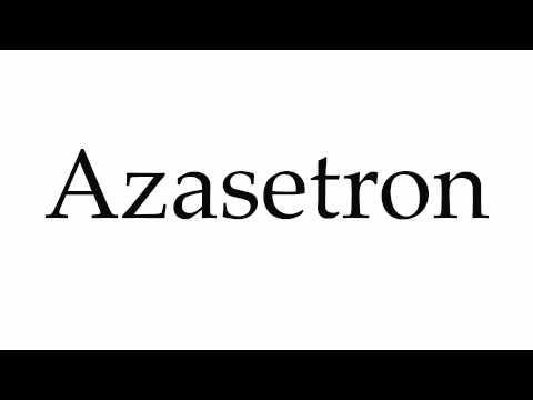 How to Pronounce Azasetron