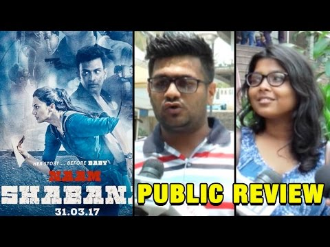 Naam Shabana First Day First Show Public Review