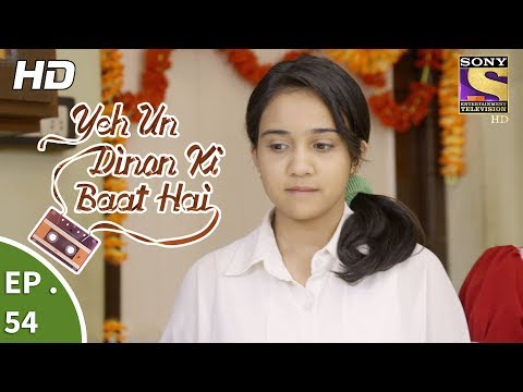 Yeh Un Dinon Ki Baat Hai - Ep 54 - Webisode - 17th November, 2017