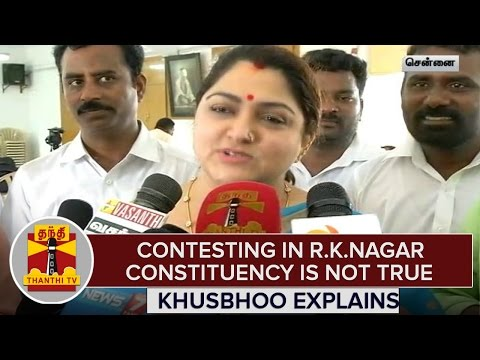 TN-Elections-2016--Contesting-in-R-K-Nagar-Constituency-is-Not-True--Khusbhoo-Explains