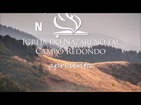 NOSSA HISTÓRIA | Igreja do Nazareno em Campo Redondo