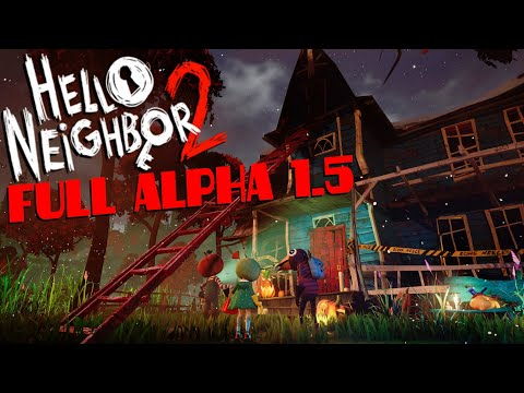 Hello Neighbor 2 - Full Alpha 1.5 Gameplay Walkthrough (No Commentary)