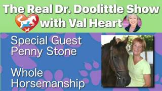 Whole Horsemanship with Penny Stone | The Real Dr. Doolittle Show | Animal Talk | Podcast #96