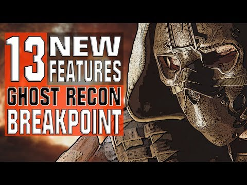 13 New Features Ghost Recon Breakpoint