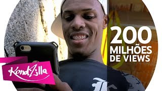 Inscreva-se no Canal da KondZilla e assista os clipes antes de todo mundo. https://goo.gl/HXfRT5 Escute a playlist do KondZilla ...