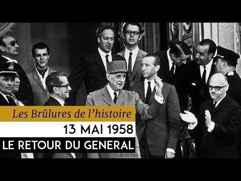 Les Brulûres de l'Histoire - 13 mai 1958 : le retour du général