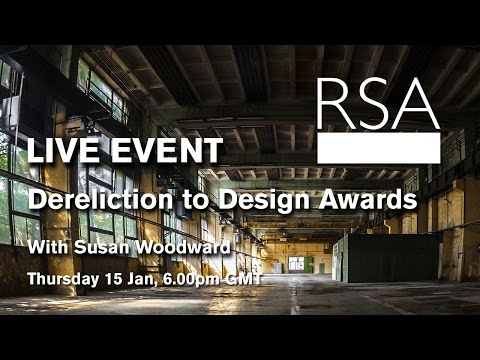 RSA Replay: Dereliction to Design Awards