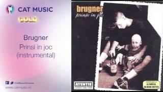 Brugner - Prinsi in joc (instrumental)
