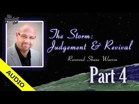 The Storm: Judgment and Revival by Shane Warren Part 4  02-19-2019