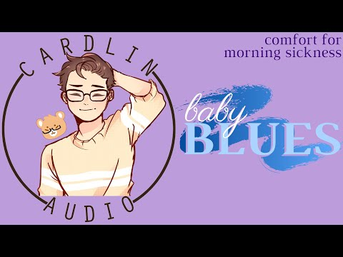 ASMR Voice: Baby Blues [M4F] [Comfort for morning sickness] [Soon-to-be Dadlin]