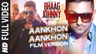 Nonton Yo Yo Honey Singh  Aankhon Aankhon  Film Version  Full Video Song   Bhaag Johnny    T Series Film Subtitle Indonesia Streaming Movie Download
