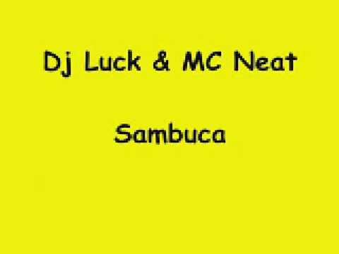 Dj Luck & MC Neat / The Wideboys feat Dennis G - Sambuca