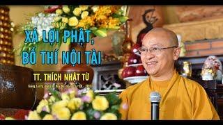 Vấn đáp: Xá Lợi Phật, Bố Thí Nội Tài -  TT. Thích Nhật Từ