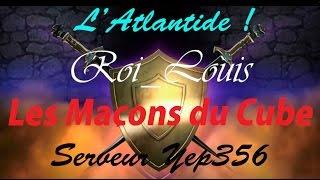 Les Maçons du Cube - L'Atlantide ! #4
