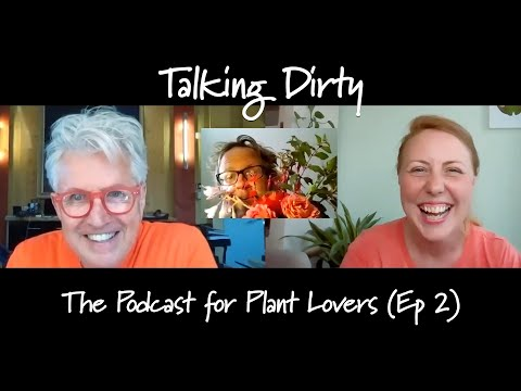 Talking Dirty: The Get Gardening Podcast (Ian Roofe, Episode 2)