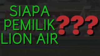 Download Video Siapa sih pemilik lion air ??? Orang asing ??? MP3 3GP MP4
