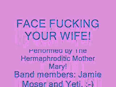 Face Fucking Your Wife