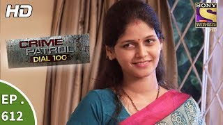 Nonton Crime Patrol Dial 100                                               A Murder In Delhi   Ep 612   21st September  2017 Film Subtitle Indonesia Streaming Movie Download