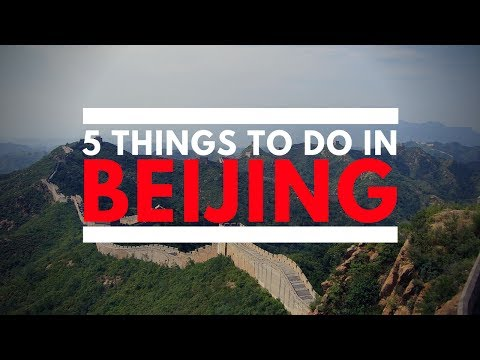 5 Things To Do In Beijing